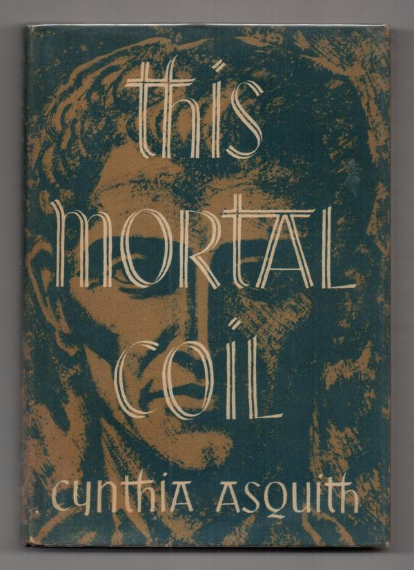 This Mortal Coil by Cynthia Asquith (First Edition)