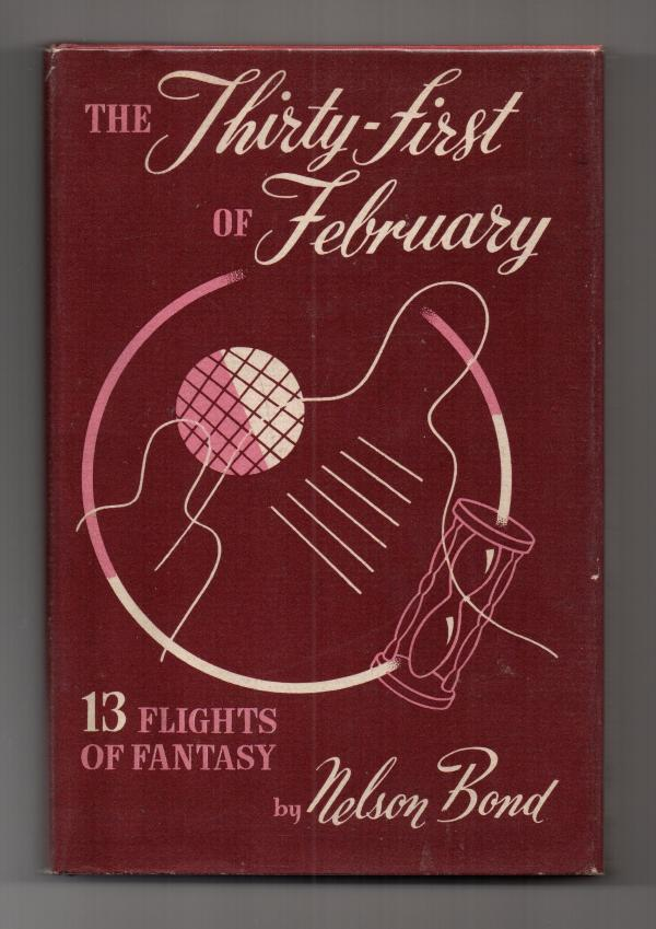 The Thirty-First of February by Nelson Bond (First Edition)