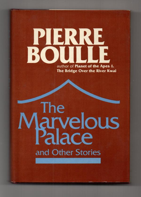 The Marvelous Palace and Other Stories by Pierre Boulle First Edition