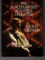 The Scalehunter's beautiful daughter by Lucius Shepard Signed