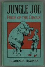 Jungle Joe: Pride of the Circus by Clarence Hawkes