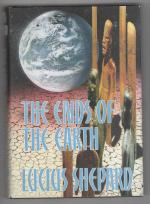 The Ends of the Earth by Lucius Shepard (First Edition)