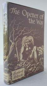 The Opener of the Way by Robert Bloch (First Edition) Author's First Book