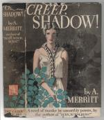 Creep, Shadow! by A. Merritt (First Edition) Original Dust Jacket